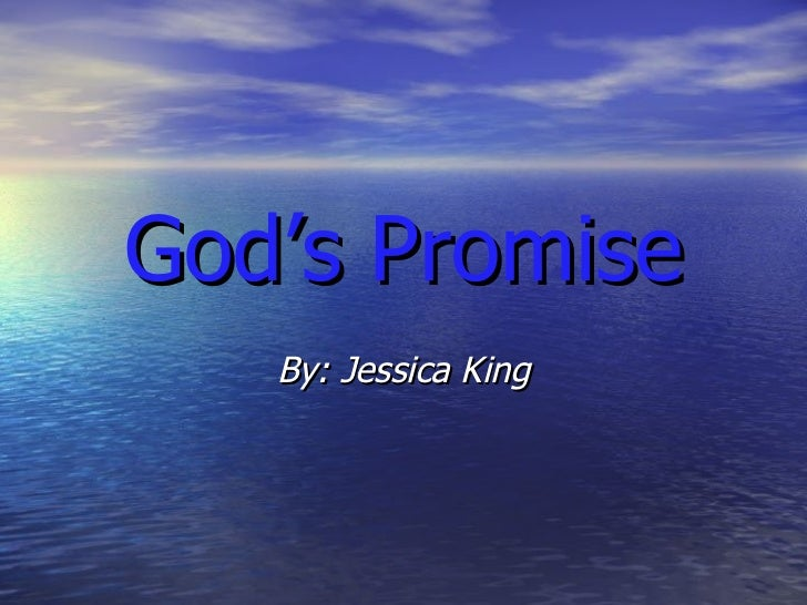 God's Promise By: Jessica King