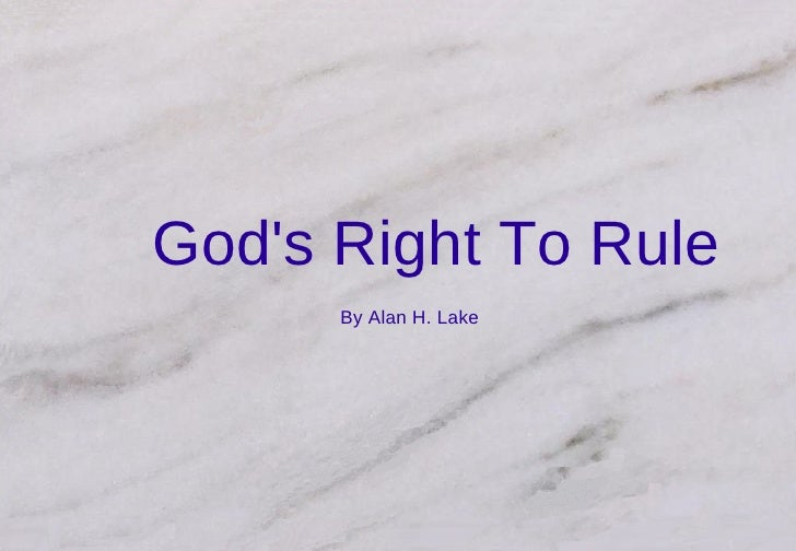 God's Right To Rule By Alan H. Lake