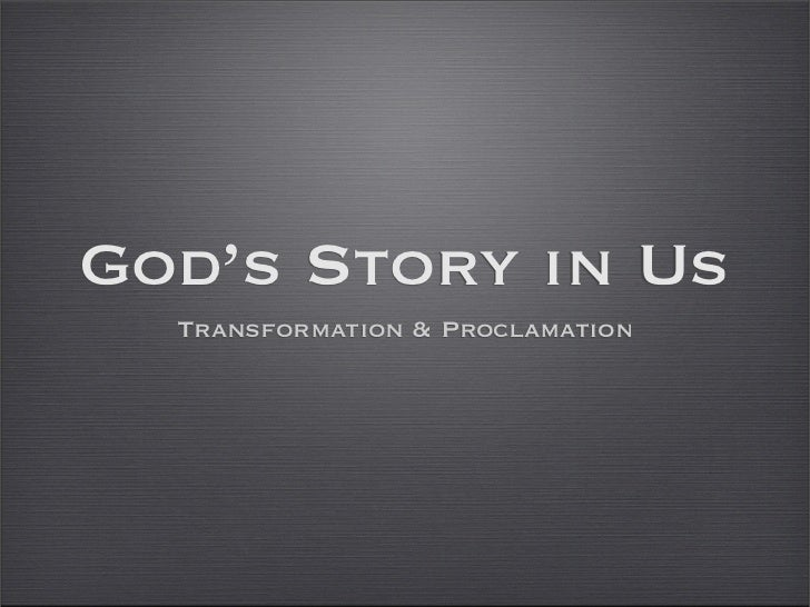 God's Story in Us   Transformation  Proclamation