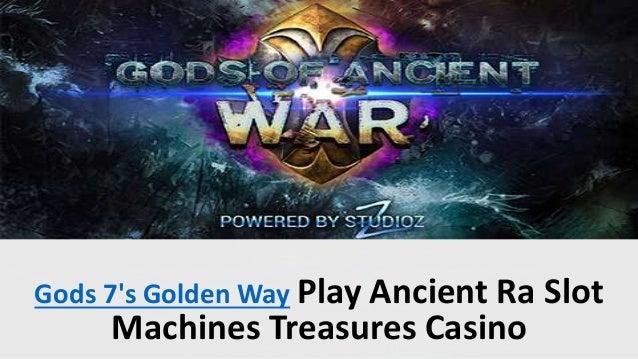 Gods 7's Golden Way Play Ancient Ra Slot Machines Treasures Casino