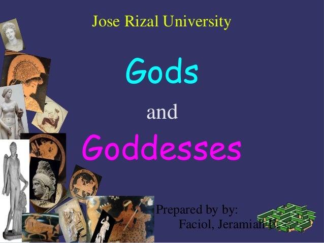 Jose Rizal University Gods and Goddesses Prepared by by: Faciol, Jeramiah E.
