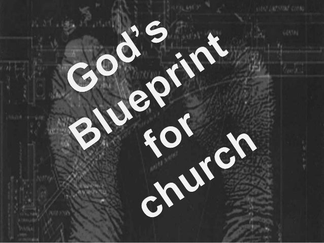 Gods blueprint for church the composition of church consist of born again believers who have an intimate relationship with malvernweather Gallery