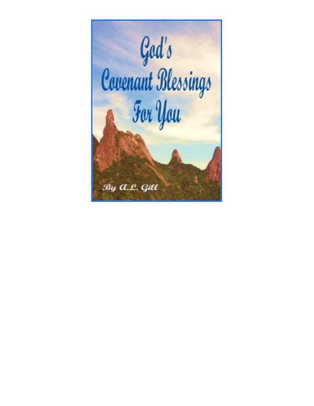 God's Covenant Blessings For You Compiled by A.L. Gill www.gillministries.com
