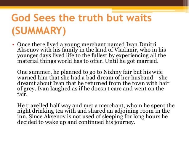 god sees the truth but waits summary Essays from bookrags provide great ideas for god sees the truth but waits, an analysis essays and paper topics like essay view this student essay about god sees the truth but waits, an.