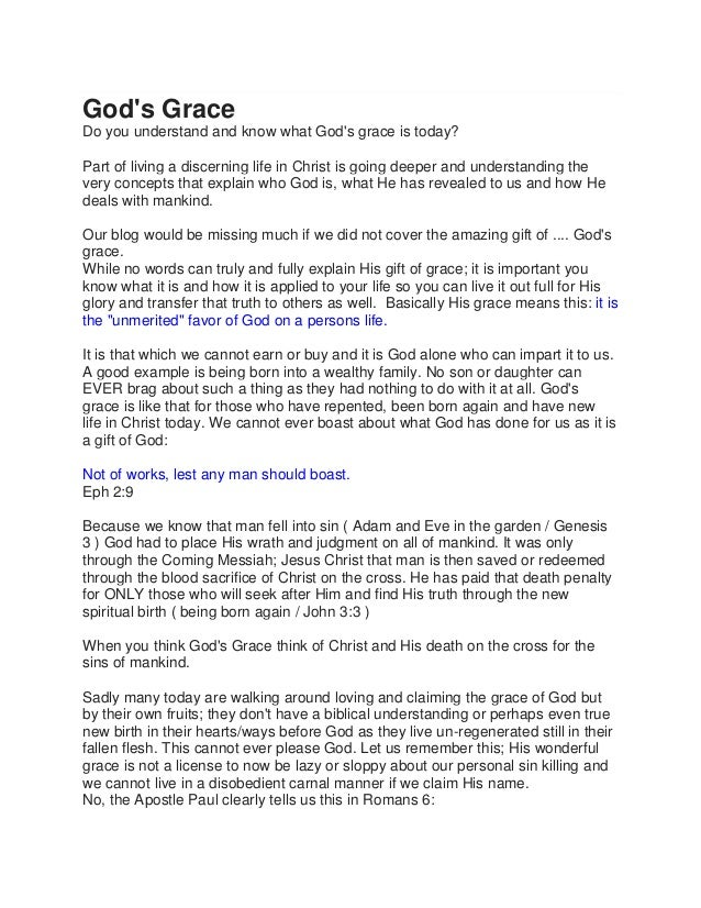 God's Grace Do you understand and know what God's grace is today? Part of living a discerning life in Christ is going deep...