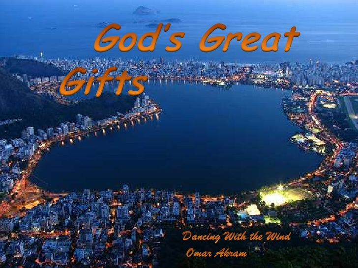 God's Great Gifts <br />Dancing With the Wind<br />Omar Akram  <br />
