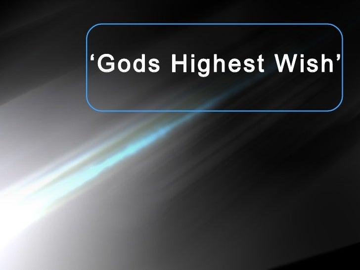 ' Gods Highest Wish'