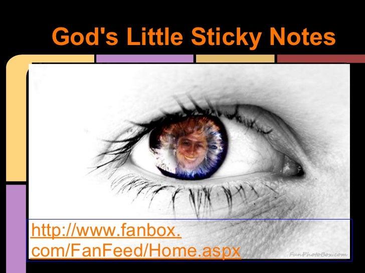 Gods Little Sticky Noteshttp://www.fanbox.com/FanFeed/Home.aspx
