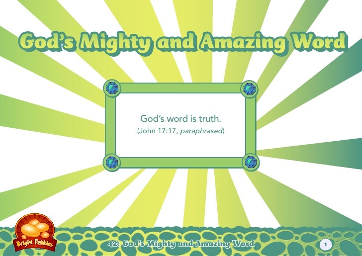 God's Mighty and Amazing WordGod's Mighty and Amazing Word              God's word is truth.             (John 17:17, para...