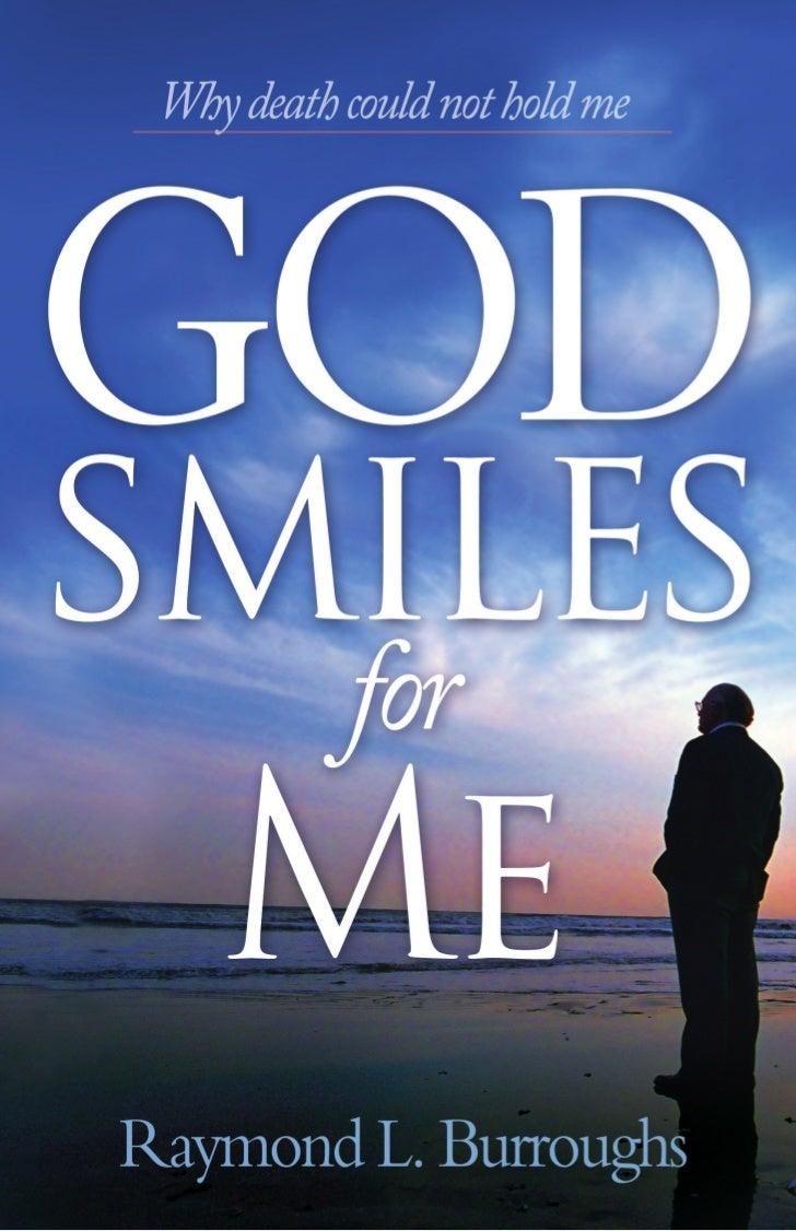 GOD SMILES for ME  Why Death Could Not Hold Me