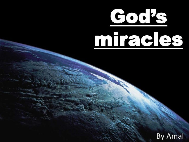 God's  miracles <br />By Amal<br />