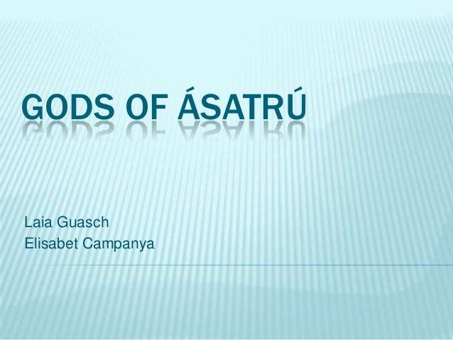 GODS OF ÁSATRÚLaia GuaschElisabet Campanya