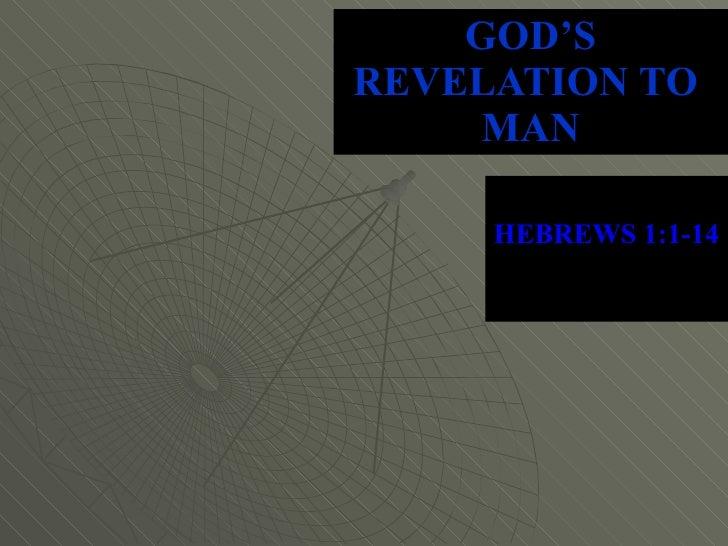 GOD'S REVELATION TO  MAN HEBREWS 1:1-14