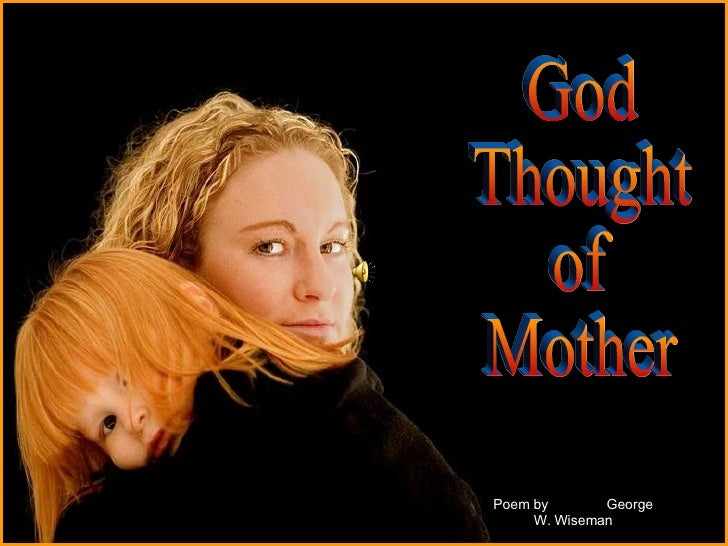 ♫  Turn on your speakers! CLICK TO ADVANCE SLIDES Tommy's Window Slideshow God Thought  of  Mother  Poem by  George W. Wis...