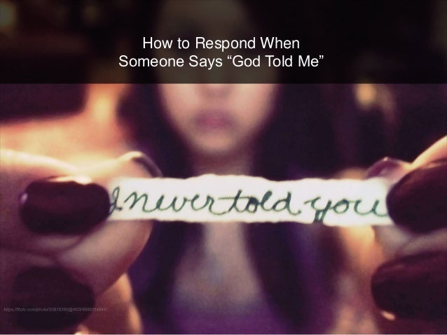 """How to Respond When Someone Says """"God Told Me"""""""