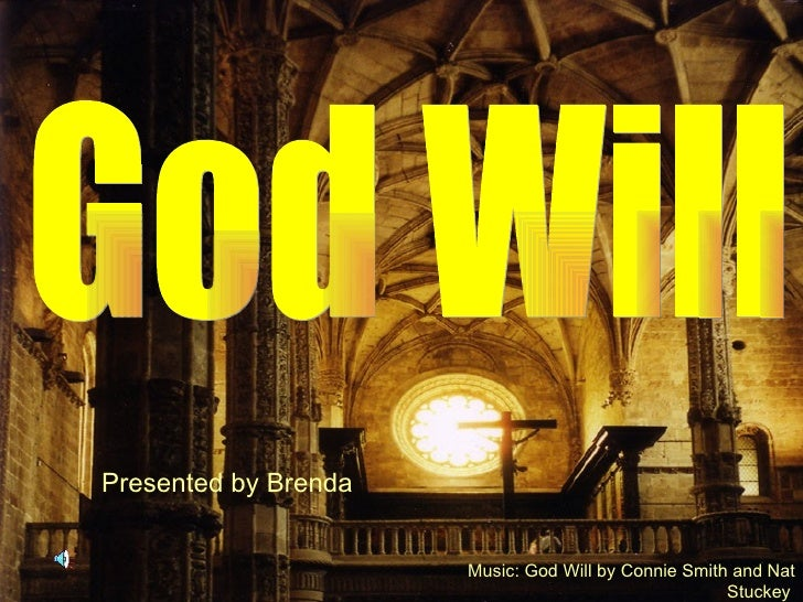 God Will Music: God Will by Connie Smith and Nat Stuckey   Presented by Brenda