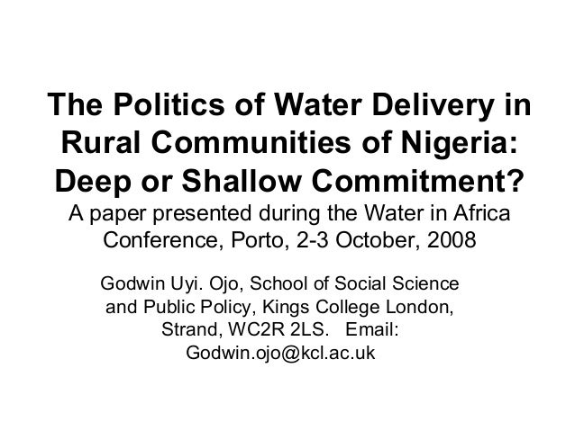 The Politics of Water Delivery in Rural Communities of Nigeria: Deep or Shallow Commitment? A paper presented during the W...