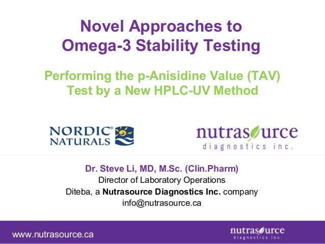 Novel Approaches to Omega-3 Stability Testing Performing the p-Anisidine Value (TAV) Test by a New HPLC-UV Method  Dr. Ste...
