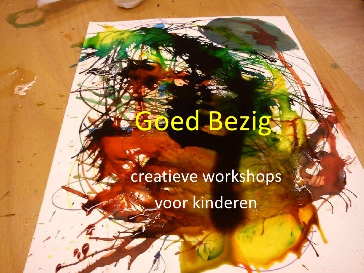 GoedBezig<br />creatieve workshops <br />voorkinderen<br />