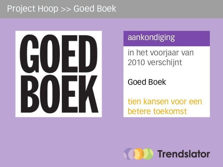 Project Hoop >> Goed Boek                               aankondiging                             in het voorjaar van      ...