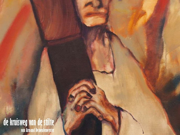 de kruisweg van de stiltevan Armand Demeulemeester<br />