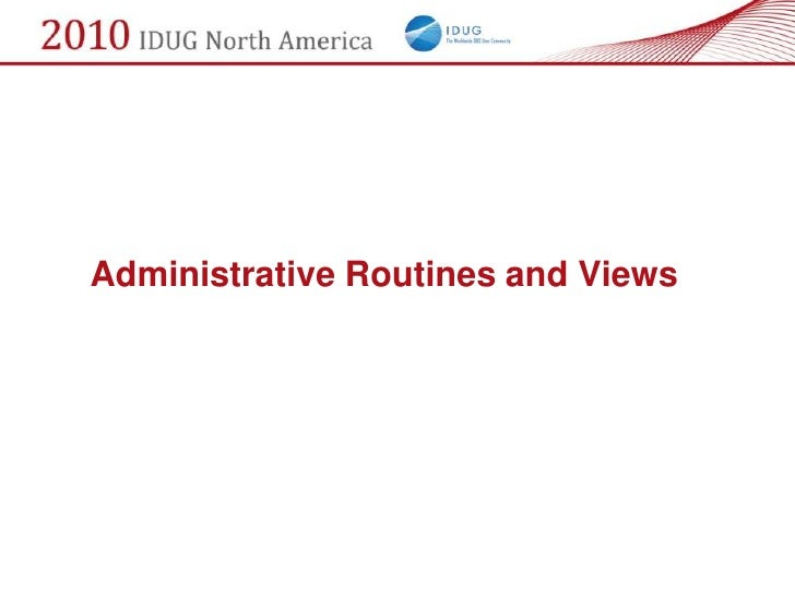 Administrative Routines and Views