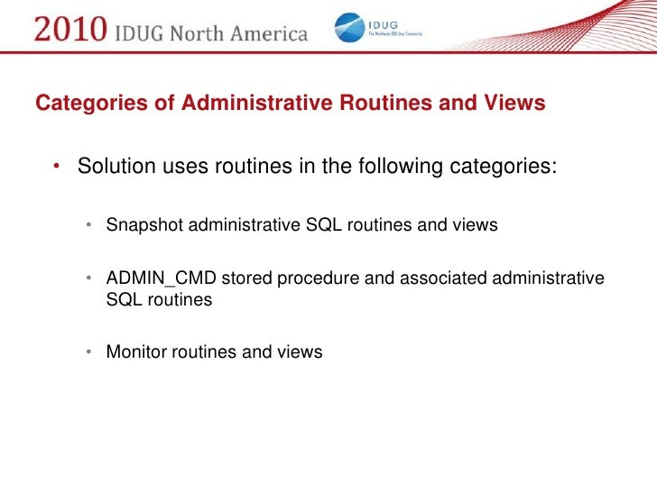 Categories of Administrative Routines and Views   • Solution uses routines in the following categories:      • Snapshot ad...