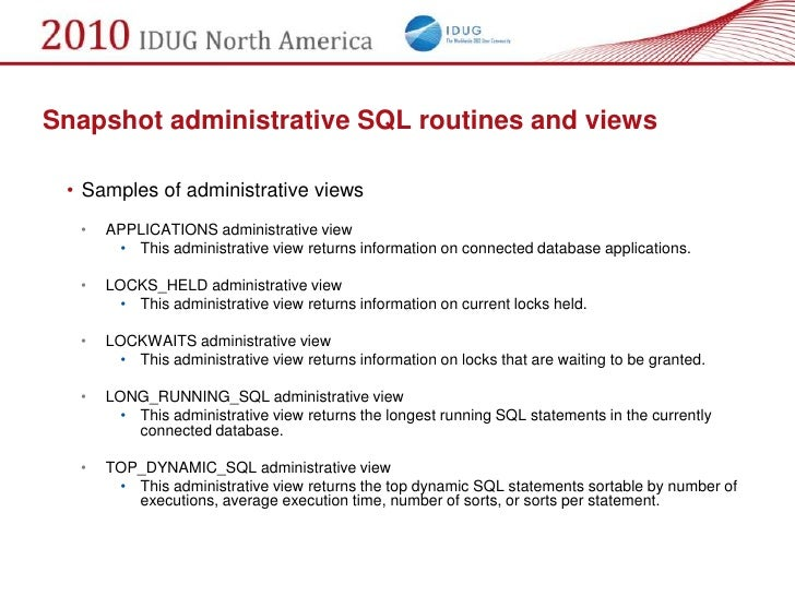 Snapshot administrative SQL routines and views   • Samples of administrative views   •   APPLICATIONS administrative view ...
