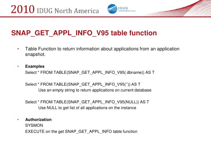 SNAP_GET_APPL_INFO_V95 table function   •   Table Function to return information about applications from an application   ...