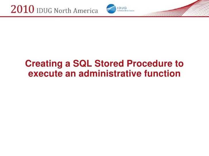 Creating a SQL Stored Procedure to execute an administrative function