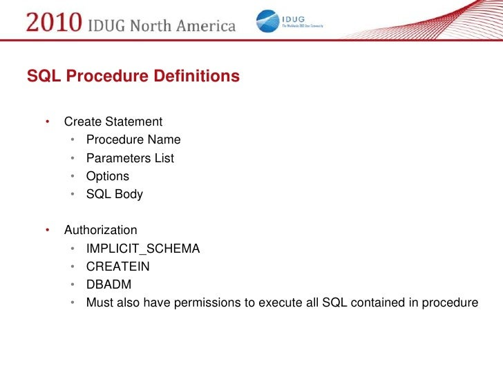 SQL Procedure Definitions    •   Create Statement        • Procedure Name        • Parameters List        • Options       ...