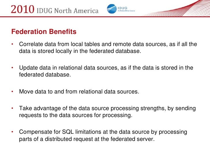 Federation Benefits • Correlate data from local tables and remote data sources, as if all the   data is stored locally in ...