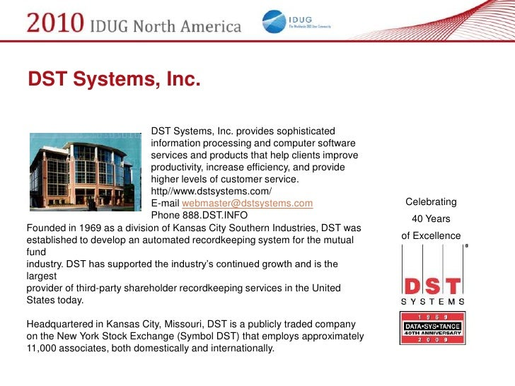 DST Systems, Inc.                               DST Systems, Inc. provides sophisticated                              info...