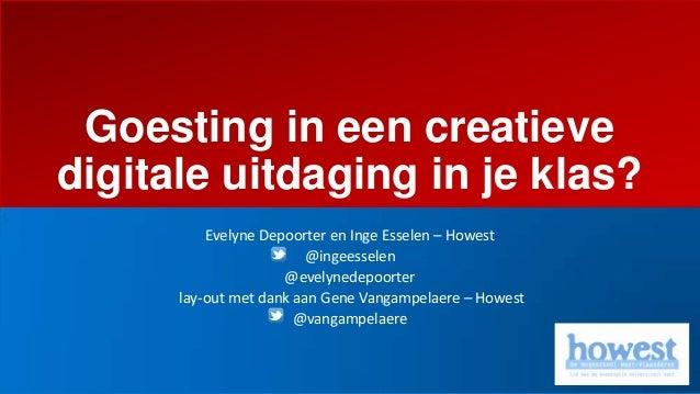 Goesting in een creatieve digitale uitdaging in je klas? Evelyne Depoorter en Inge Esselen – Howest @ingeesselen @evelyned...