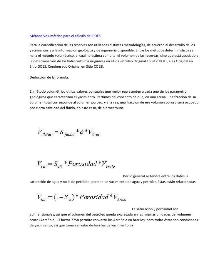 Método Volumétrico para el cálculo del POESPara la cuantificación de las reservas son utilizadas distintas metodologías, d...