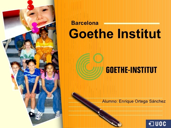 Goethe Institut Barcelona Alumno: Enrique Ortega Sánchez