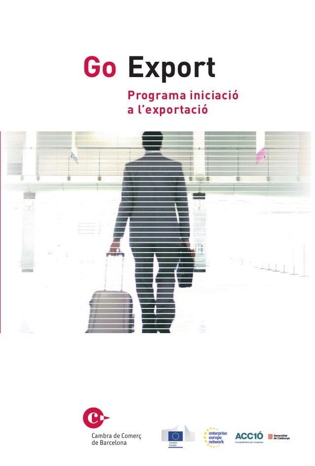 Més informació:Sra. Anna Carrasco                         Go ExportDepartament d'Internacional de la CambraTel. 902 448 44...