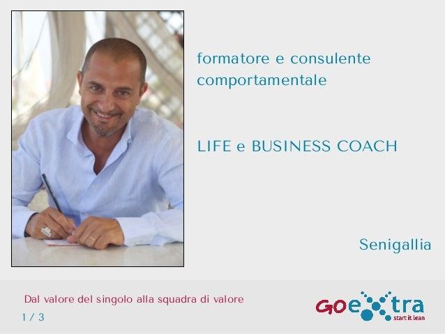 Dal valore del singolo alla squadra di valore 1 / 3 formatore e consulente comportamentale LIFE e BUSINESS COACH Senigallia