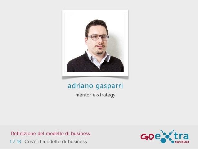 GOextra: la definizione del modello di business - Adriano Gasparri