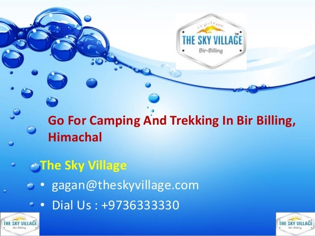 Go For Camping And Trekking In Bir Billing, Himachal The Sky Village • gagan@theskyvillage.com • Dial Us : +9736333330