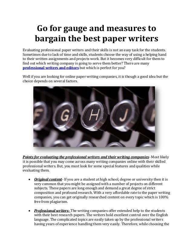 Go for gauge and measures to bargain the best paper writers