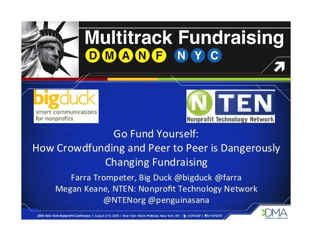 Go  Fund  Yourself:     How  Crowdfunding  and  Peer  to  Peer  is  Dangerously   Changing  Fund...