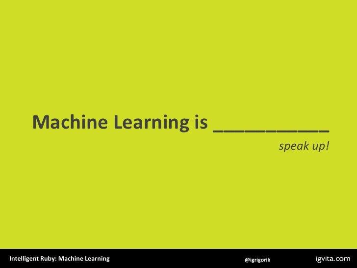 Intelligent Ruby + Machine Learning Slide 2