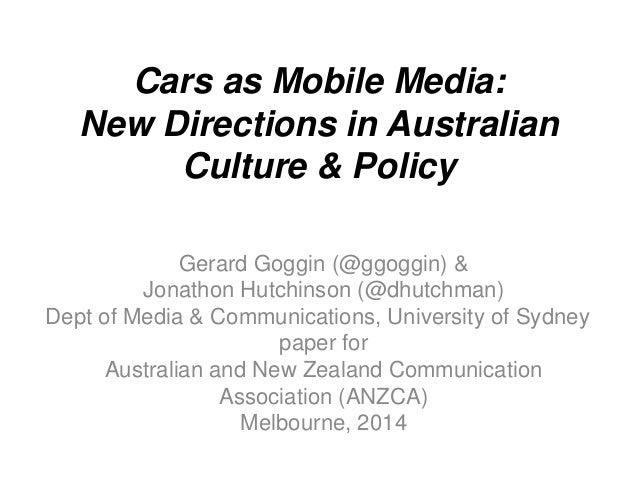Cars as Mobile Media: New Directions in Australian Culture & Policy Gerard Goggin (@ggoggin) & Jonathon Hutchinson (@dhutc...