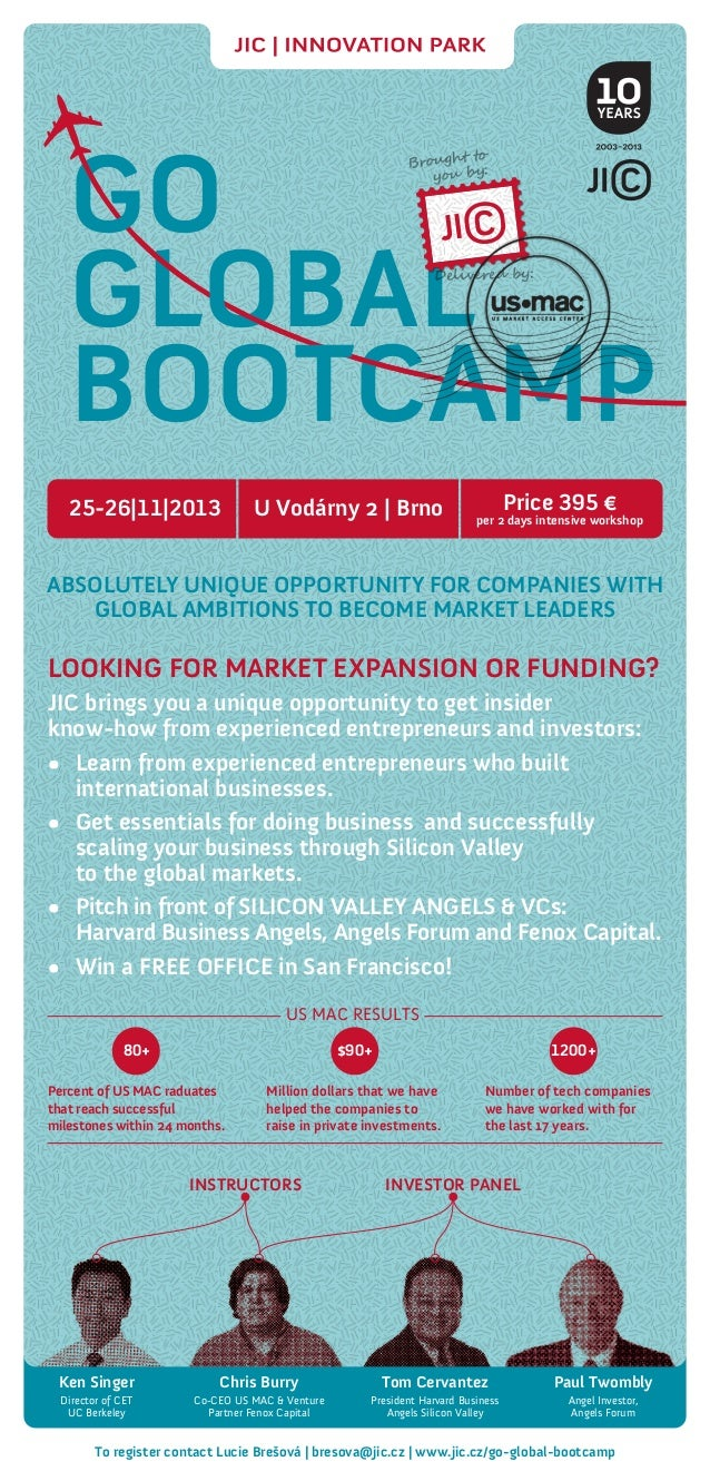 GO GLOBAL BOOTCAMP to Brought : you by  Delivered by:  25-26 11 2013  U Vodárny 2   Brno  Price 395 €  per 2 days intensiv...