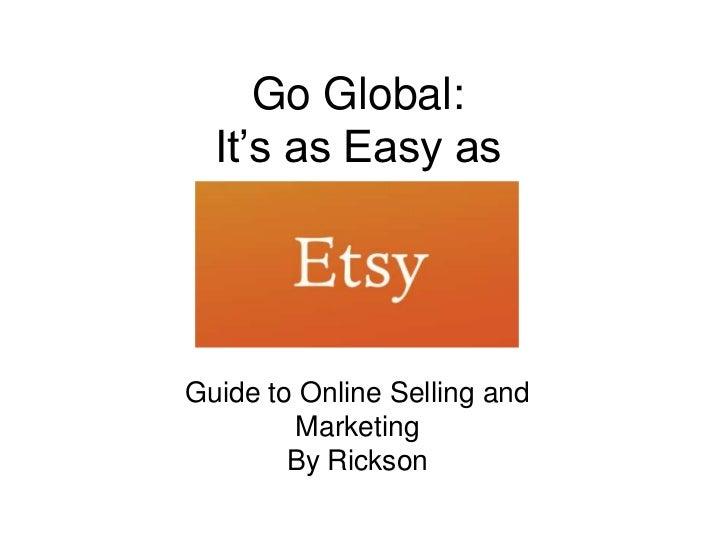 Go Global:  It's as Easy asGuide to Online Selling and        Marketing        By Rickson