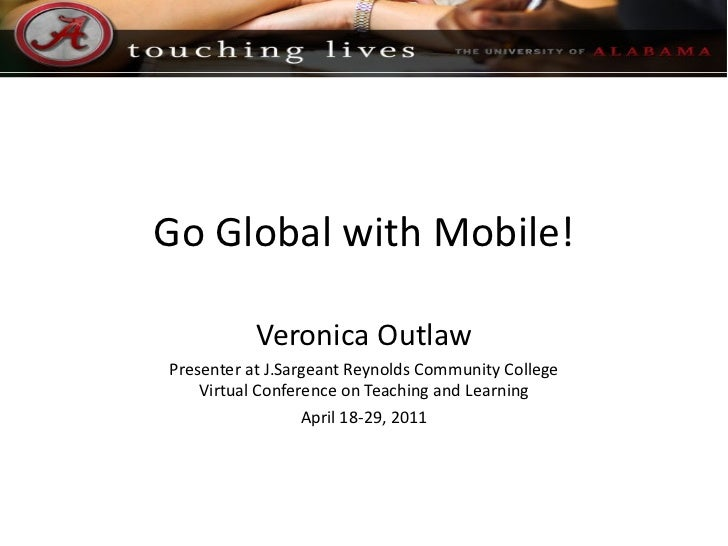 Go Global with Mobile! Veronica Outlaw Presenter at J.Sargeant Reynolds Community College Virtual Conference on Teaching a...