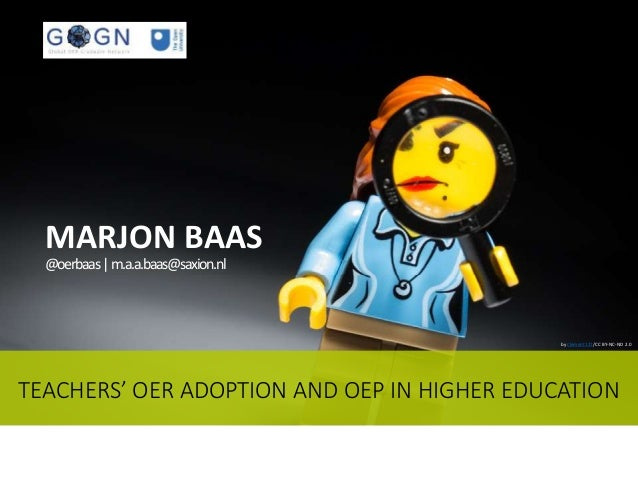 TEACHERS' OER ADOPTION AND OEP IN HIGHER EDUCATION by clement127/CC BY-NC-ND 2.0 MARJON BAAS @oerbaas|m.a.a.baas@saxion.nl