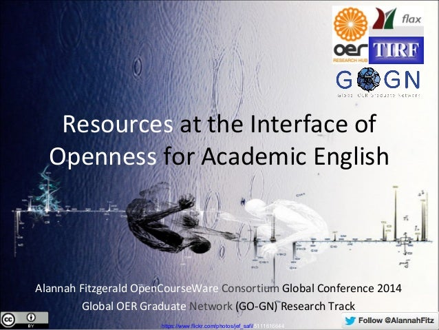 Resources at the Interface of  Openness for Academic English  Alannah Fitzgerald OpenCourseWare Consortium Global Conferen...
