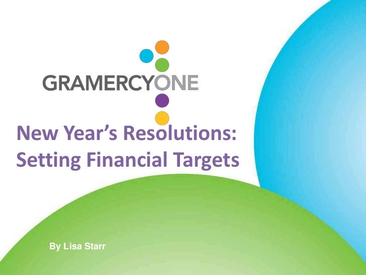 New Year's Resolutions:Setting Financial Targets   By Lisa Starr